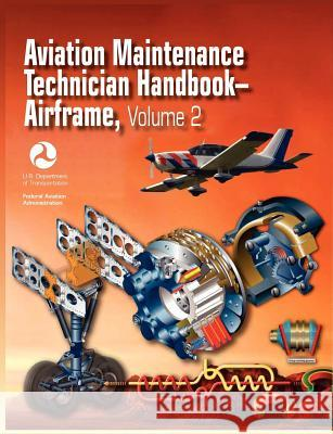 Aviation Maintenance Technician Handbook - Airframe. Volume 2 (Faa-H-8083-31)  9781782660101