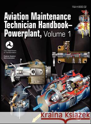 Aviation Maintenance Technician Handbook - Powerplant. Volume 1 (Faa-H-8083-32)  9781782660200