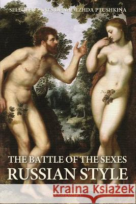 The Battle of the Sexes Russian Style Nadezhda Ptushkina   9781782670810