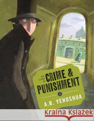 The Story of Crime and Punishment A B Yehoshua 9781782690146 Pushkin Press Childrens