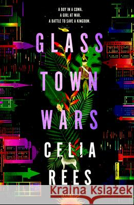 Glass Town Wars Celia Rees   9781782691631