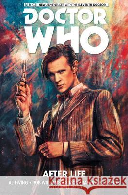 Doctor Who: The Eleventh Doctor Volume 1- After Life Al Ewing Rob Williams Simon Fraser 9781782761747