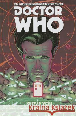 Doctor Who: The Eleventh Doctor Volume 2 - Serve You Al Ewing Rob Williams Simon Fraser 9781782761761
