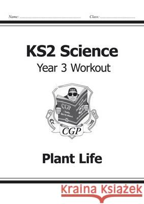 KS2 Science Yr3 Workout Plant Life   9781782940791