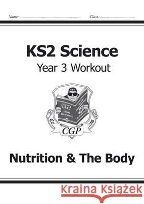 KS2 Science Yr3 Workout Nutrition & The   9781782940807