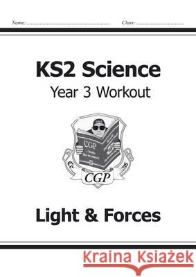 KS2 Science Yr3 Workout Light & Forces   9781782940821