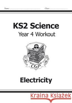 KS2 Science Yr4 Workout Electricity   9781782940876