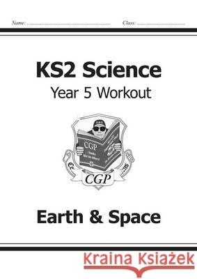 KS2 Science Yr5 Workout Earth & Space   9781782940906