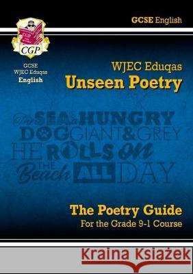 New Grade 9-1 GCSE English Literature WJEC Eduqas Unseen Poetry Guide CGP Books CGP Books  9781782943655