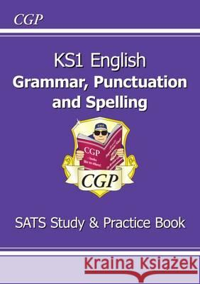 New KS1 English Grammar, Punctuation & Spelling Study & Question Book - For the 2016 SATS & Beyond CGP Books CGP Books  9781782944614