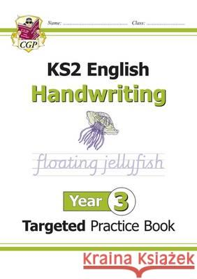 New KS2 English Targeted Practice Book: Handwriting - Year 3 CGP Books CGP Books  9781782946977