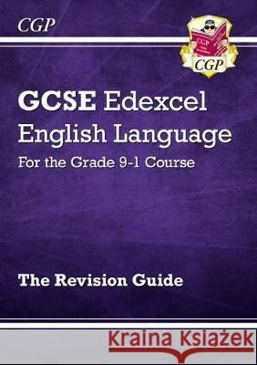 New GCSE English Language Edexcel Revision Guide - for the Grade 9-1 Course CGP Books CGP Books  9781782949503