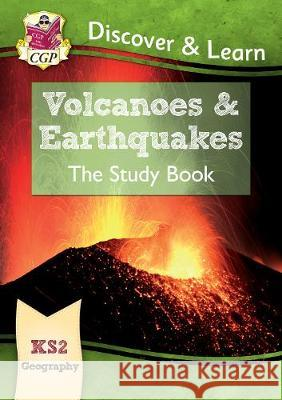 New KS2 Discover & Learn: Geography - Volcanoes and Earthquakes Study Book CGP Books CGP Books  9781782949732