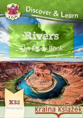 New KS2 Discover & Learn: Geography - Rivers Study Book CGP Books CGP Books  9781782949749