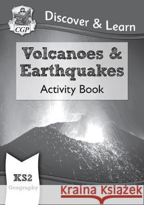 New KS2 Discover & Learn: Geography - Volcanoes and Earthquakes Activity Book CGP Books CGP Books  9781782949756