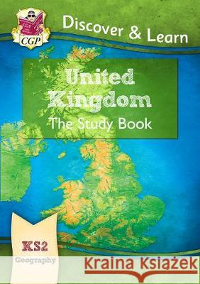 New KS2 Discover & Learn: Geography - United Kingdom Study Book CGP Books CGP Books  9781782949794