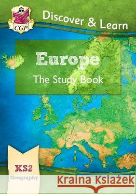 New KS2 Discover & Learn: Geography - Europe Study Book CGP Books CGP Books  9781782949800