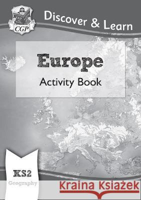 New KS2 Discover & Learn: Geography - Europe Activity Book CGP Books CGP Books  9781782949879