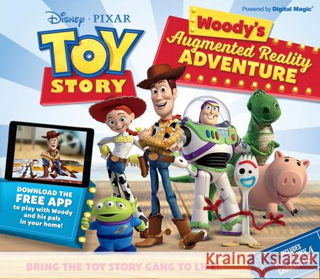 Toy Story Woody's Augmented Reality Adventure: Bring the Toy Story Gang to Life! Carlton Books 9781783124688