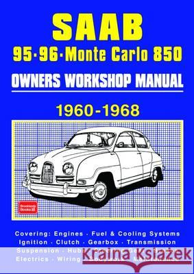 Saab 95 96 Monte Carlo 850 Owners Workshop Manual 1960-1968 Covering: Engines, Fuel & Cooling Systems, Ignition, Clutch, Gearbox, Transmission, Suspen  9781783180400