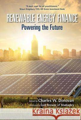 Renewable Energy Finance: Powering the Future Charles W. Donovan 9781783267767