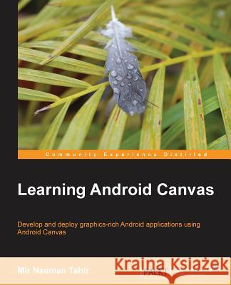 Learning Android Canvas Mir Nauma 9781783285396