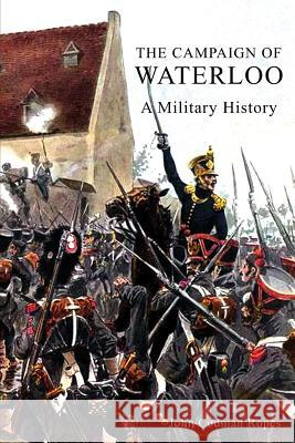 The Campaign of Waterloo John Codman Ropes 9781783312214