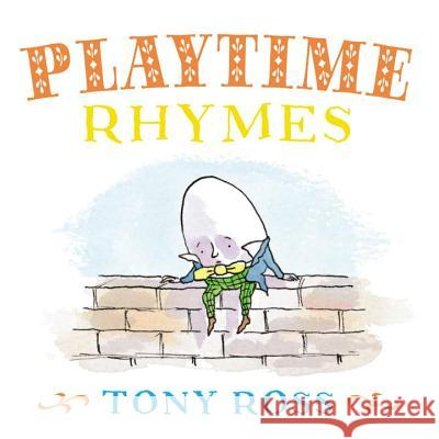 My Favourite Nursery Rhymes Board Book: Playtime Rhymes Tony Ross 9781783440481