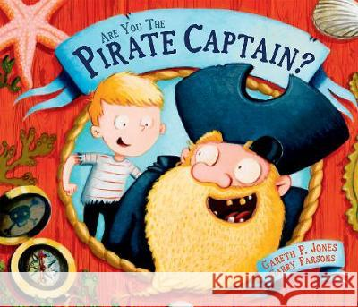 Are You the Pirate Captain? Gareth P. Jones 9781783442201 Andersen Press
