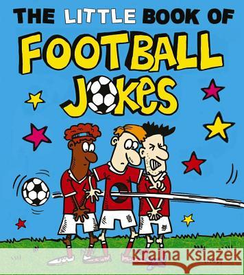 The Little Book of Football Jokes Joe King Nigel Baines 9781783446728