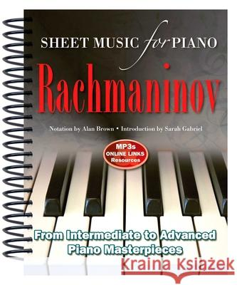 Rachmaninov: Sheet Music for Piano: From Intermediate to Advanced; Over 25 Masterpieces Alan Brown 9781783614257