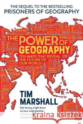 The Power of Geography Tim Marshall 9781783965953