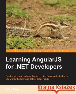 Learningangularjsfor.Netdevelopers Alexandru Vasile Pop   9781783986606