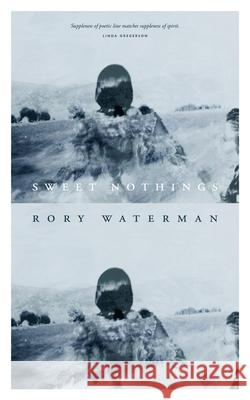 Sweet Nothings Rory Waterman   9781784109394