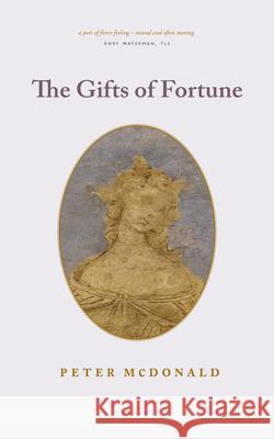 The Gifts of Fortune Peter McDonald   9781784109431
