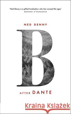 B: After Dante Ned Denny   9781784109592