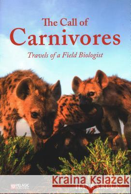 The Nature of Carnivores: Life and Travels with a Field Biologist Hans Kruuk 9781784271930