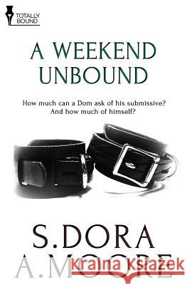 A Weekend Unbound S Dora A Moore  9781784302603 Totally Bound Publishing