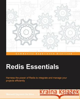 Redis Essentials Maxwell Dayvso Hugo Lope 9781784392451