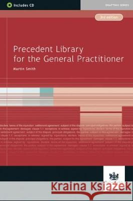 Precedent Library for the General Practitioner Martin Smith   9781784460051