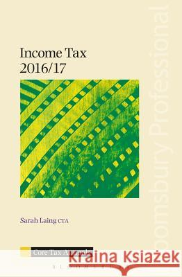 Core Tax Annual: Income Tax 2016/17 Sarah Laing 9781784512859