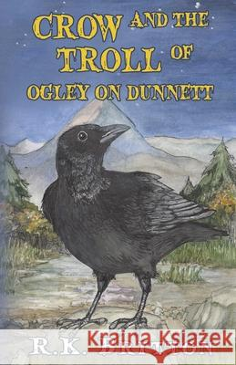 Crow and the Troll of Ogley on Dunnett R. K. Britton 9781784656843
