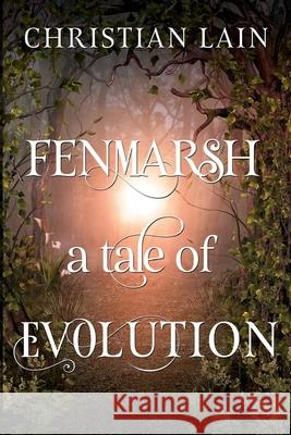 Fenmarsh - A Tale of Evolution Christian Lain 9781784658595