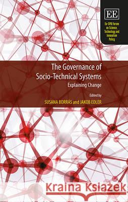 The Governance of Socio-Technical Systems: Explaining Change Susana Borras Dr. Jakob Edler  9781784710187