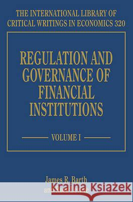Regulation and Governance of Financial Institutions James R. Barth Ross Levine  9781784719531