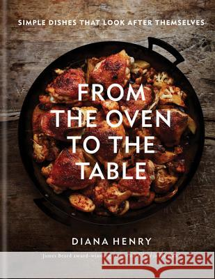 From the Oven Diana Henry 9781784726096