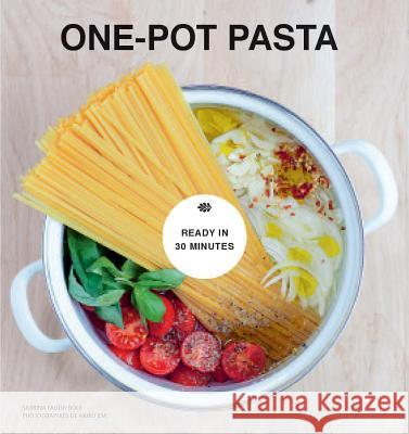 One-Pot Pasta: From Pot to Plate in Under 30 Minutes Sabrina Fauda-Role 9781784880576