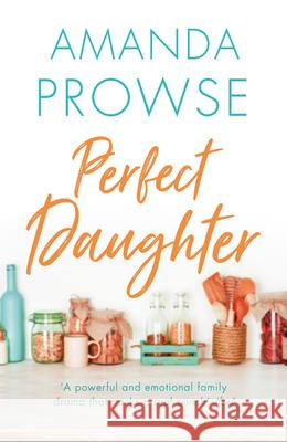 Perfect Daughter Amanda Prowse 9781784970338