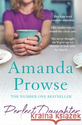Perfect Daughter Amanda Prowse 9781784970352