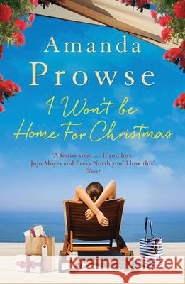 I Won't Be Home for Christmas Amanda Prowse 9781784974923